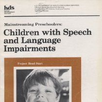"Image of LC4031 .M285 1978 vol.4 - Book: ""Mainstreaming Preschoolers:  Children with Speech and Language Impairments"".Project Head Start.  By Jacqueline Liebergott, Aaron Favors, Jr., Caren Saaz Von Hippel, Harriet Liftman Needleman.  A Guide for Teachers, Parents, and Others Who Work with Speech and Language Impaired Preschoolers.  One of a series of eight books.  U.S. Dept. of Health and Human Services."