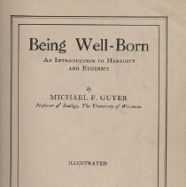 """Image of HQ753 .G8 1927 - Book: """"Being Well-Born"""" by Michael F. Guyer, published by Bobbs- Merrill Company: Indianapolis.  First published in 1916.  An Introduction to Heredity and Eugenics."""