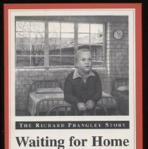 """Image of HV3006.A39 P737 1998 - Book: """"Waiting for Home:  The Richard Prangley Story"""" by John Schneider, published by William B. Eerdmans Publishing Company: Grand Rapids Michigan, copyright 1998.  The story of a man institutionalized at Coldwater State School in Michigan, from age 6 to 21."""
