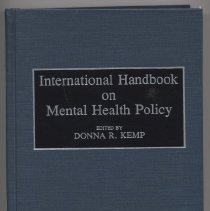 """Image of RA790 .I55 1993 - Book: """"International Handbook on Mental Health Policy"""" edited by Donna R. Kemp; published by Greenwood Press: Westport, Connecticut. Each article on an individaul country's policy."""