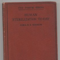 "Image of HV4989 .H6 - Book: ""Human Sterilization To-Day,  a survey of the present position"" Cora B. S. Hodson F.L.S. London, Watts & Co. 5 & 6 Johnson's Court, Fleet Street, E.C. 4       