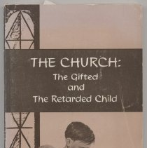 """Image of BV639.C4 K4 1957 - Book: """"The Church: The Gifted and the Retarded Child"""" by Charles F. Kemp The Bethany Press St. Louis , Missouri.  Ten chapters total divided into two parts of five chapters each, the first part is entitled.  """"The Gifted"""" and part II, """"The Retarded."""""""
