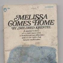"Image of RC571 .K7 1972 - Book: ""Melissa Comes Home"" by Mildred Krentel; published by Popular library: New York. Account of a family who purchases a mansion in Berwyn, P.A. to care for their mongoloid daughter."