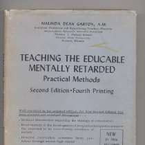 Image of LC4601 .G25 1964 - Book: Teaching the Educable Mentally Retarded Practical Methods, Second Edition- Fourth Printing; by Malinda Dean Garton; Charles C. Thomas Publisher- Springfield: Illinois- includes photographs of instructional strategies and tools.