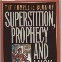 """Image of BF1775 .A74 1997 - Book: """"The Complete Book of Superstition, Prophecy and Luck"""" by Leonard R. N. Ashley; published by Robson Books: London.  Includes chapter on Medicine and Health with treatment of Epilepsy."""