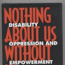 """Image of HV1568 .C37 1998 - Book: """"Nothing About Us Without Us: Disability, Oppression and Empowerment"""" by James I. Charlton.  Concerning the disability rights movement and its history.  Published by University of California Press: Berkeley."""