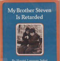 Image of RJ506.M4 S58 - My Brother Steven is Retarded  Harriet Langsam Sobol Photographs by Patricia Agre Macmillan Publishing Co.,  Inc.