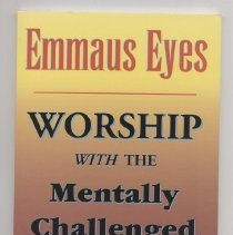 """Image of MLCS2001/07059 - Book: """"Emmaus Eyes: Worship with the Mentally Challenged"""" By Lo-Ann and David Trembley published by Eden Publishing.  In two parts, part one, Squarely Facing the Task to which We've Been Called.  Part two.  Practical applications."""