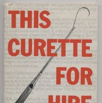 """Image of HQ767 .D5 1977 - This Curette For Hire Eugene F. Diamond, M.D. ACTA Foundation  4848 N. Clark St. Chicago, IL, 60640 Chapter 2 is titled """"The Willowbrook Experiments"""""""