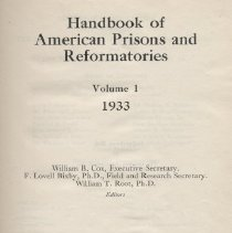 "Image of HV9471 .H3 - Book:  ""Handbook of American Prisons and Reformatories""  Volume 1.1933 The Osborne Association, Inc.  Edited by William B. Cox, Lovell Bixby, and William T. Root.  Sections divided by state."