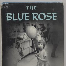 """Image of HQ773.7 .K57 1981 - Book: """"The Blue Rose"""" by Gerda Klein , photographs by Norma Holt, childrens' book styled story/poem about a girl with mental retardation, published by Lawrence Hill and Company: Westport; 1974.  The author is Rosary Hill College (Daemen College) Alumni"""
