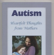 """Image of RJ506 .A9 L96 2005 - Book:""""Autism: Heartfelt Thoughts from Mothers"""" by Judy Lynne. Autism Enhancement Publications: Lawrence, Kansas."""