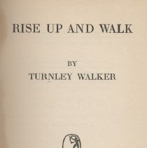 "Image of RJ496.P2 W2 - Book: ""Rise Up and Walk"" by Turnley Walker, published by E. P. Dutton & Co., Inc: New York, 1950."
