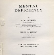 "Image of RC570 .H5 - Book: ""Mental Deficiency"" by L. T. Hilliard and Brian Kirman, published by Little, Brown and Company- Boston, 1957.  From the McLean Medical Hospital (Jan. 26, 1959) with 90 Illustrations throughout the book, all black and white."