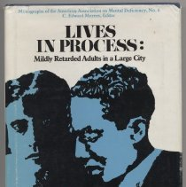 """Image of HV3006. A4 L58 1984 - Book: """"Lives in Process: Mildly Retarded Adults in a Large City"""" edited by Robert B. Edgerton; American Association on Mental Retardation: Washington D.C."""