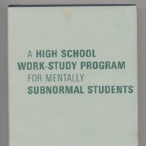 Image of LC4661 .K574 1965 - A High School Work-Study Program For Mentally Subnormal Students by Oliver P. Kolstoe and Roger M. Frey