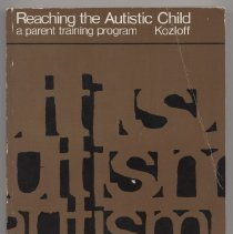 """Image of RJ506.A9 K69 - Book: """"Reaching the Autistic Child a Parent Training Program""""  By Martin A. Kozloff. Contains descriptions of certain cases as well as theories, methodology, and the Parent Training Program.   Research Press 2612 N. Mattis Champaign, Illinois 61820"""
