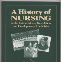 """Image of RC570.2 .N44 1999 - Book: """"A History of Nursing in the Field of Mental Retardation and Developmental Disabilities."""" By Wendy M. Nehring,Gary Siperstein -Editor. Chapters divided by years from 1800 to the Changing Role of  Nursing in Mental Retardation and Developmental Disabilities in the21st Century."""