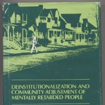 Image of HV3006.A4 D473 1981 - Deinstitutionalization And Community Adjustment Of Mentally Retarded People Edited by Robert H. Bruininks C. Edward Meyers Barbara B. Sigord K. Charlie Lakin Monograph of the American Association on Mental Deficiency, Number 4 C. Edward Meyers, Series Editor