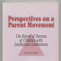 """Image of HV891 .D96 1990 -  Book: """"Perspectives on a Parent Movement The Revolt of Parents of Children with Intellectual Limitations"""" By Rosemary F. Dybwad Brookline Books.  A Collection of Rosemary R. Dybwad's papers and talks on the occasion of her 80th birthday in honor of a lifetime of work on behalf of persons born with intellectual limitations."""