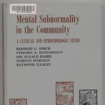 Image of RJ499 .M42 1970 - Mental Subnormality in the Community  A Clinical And Epidemiologic Study Herbert G. Birch Stephen A. Richardson Sir Dugald Baird  Gordon Horobin Raymond Illsey  The Williams & Wilkens Co. / Baltimore  1970
