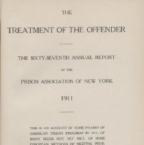Image of HV7282 .A7 1912 - The Treatment of the Offender The Sixty-Seventh Annual Report of the Prison Association of New York 1911 This is an account of some phases of American Prison Progress in 1911; of many needs not yet met; of some European methods of meeting problems of delinquency; and plans for the future. Albany The Argus Company, Printers 1912  chapter 4, The Treatment of feeble-minded delinquent