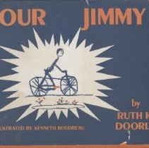 """Image of HQ773.7 .D66 1967 - Book, """"Our Jimmy"""" by Ruth K. Doorly Illustrated By Kenneth Boudreau  Westwood, Mass. 1967 A Portion of the author's profits from the sale of this book will be given to  The National Association For Retarded Children"""