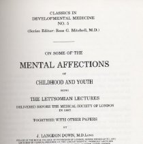 Image of RJ499 .D67 1990 - Mental Affections of Childhood and Youth J. Langdon Down 1990  reprint, MAC KEITH PRESS Classics in Developmental Medicine