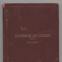 Image of HV5060 .G88 - Alcoholism And Insanity  by Charles L. Gregory, M.D., Superintendent of the North Texas Hospital for the Insane