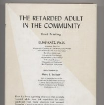"""Image of HV3006.A4 K3 1977 - The Retarded Adult In The Community With a foreword by Mary E. Switzer On cover, """"There has been a growing awareness that mentally retarded adults have job capabilities far more significant than many observers had assumed. Emerging is another example of the human personality's unique refusal to be classified in absolute terms... the mentally retarded adult can become a valuable and productive member of society."""""""