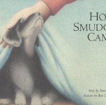 "Image of PZ7.G86235 Ho 1997 - Book:  ""How Smudge Came"" Story by Nan Gregory.  Illustrations by Ron Lightburn, and Company in New York.  Published in Walker and Company in New York."
