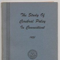 Image of RJ496.P2 C66 1951 - The Study of Cerebral Palsy in Connecticut  1951 Connecticut State Department of Health Stanley H. Osborn, M.D., C. P. H., Commissioner Hartford Errata slip inserted 120 p. 23 cm.