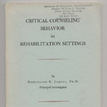 Image of HD7255.5 .J36 1 - Critical counseling behavior in rehabilitation settings.  By Marceline E. Jaques, Ph.D. A joint project of the College of Education, State University of Iowa, Iowa City, Iowa, and the Office of Vocational Rehabilitation, U.S. Dept. of Health, Education, and Welfare.