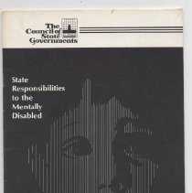 Image of KF3828.Z95 C6 - State Responsibilities to the Mentally Disabled The Council of State Governments Lexington, Kentucky Chapters on Mentally Disabled history, legal issues, and deinstitutionalization.
