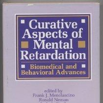 Image of RC570 .C87 1983 - Curative Aspects of Mental Retardation Biomedical and Behavioral Advances edited by  Frank J. Menolascino Ronald Neman Jack A. Stark