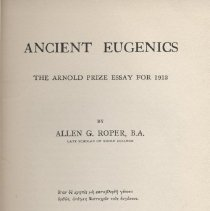 Image of HA752 .R8 1913 - Ancient Eugenics ; the Arnold Prize essay for 1913, by Allen G. Roper. Oxford 1913 Published by B. H. Blackwell in Oxford.