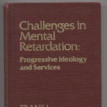 """Image of HV3004 .M36 1977 - Book: """"Challenges in Mental Retardation: Progressive Ideology and Services."""" By Frank J. Menolascino. Sections include, Modern Ideological Trends and Needs. Unique Social-Behavioral Challenges in the Mentally Retarded, Practical Issues in Management, and the Epilogue."""