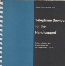 Image of HE8735 .S9 - Rehabilitation Monograph XXXVII.  Telephone Services for the Handicapped.  Institute of Rehabilitation Medicine.  New York University Medical Center.  147 pages.