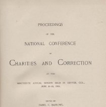 Image of HV88 .A3  1892 - PROCEEDINGS OF THE NATIONAL CONFERENCE OF CHARITIES AND CORRECTION AT THE NINETEENTH ANNUAL SESSION HELD IN DENVER, COL., JUNE 23-29, 1892
