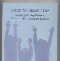 "Image of LC4704 M414 2007 - Book:  ""Learning Disabilities: Bridging the Gap Between Research and Classroom Practice"" by Barry Edwards McNamara.  Sixteen chapters covering the history of learning disabilities, educational placement, and identification."