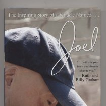 "Image of RD96.4.S553 2004 - Book: ""Joel ""by Joel Sonnenberg with Gregg Lewis. ""The Inspiring Story of a Miracle Named... Joel."" Joel Sonnenberg tells his own personal story of dealing with years of surgeries, physical and emotional pain, and bodily disfigurement after he was severely burned at age two in an automobile accident and shares his testimony of faith and the support he received from family and friends."