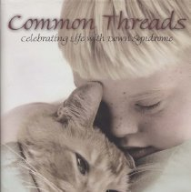"Image of RJ506.D68 K53 2001 - Book: ""Common Threads: Celebrating Life with Down Syndrome."" by Cynthia S. Kidder and Brian Skotko. Photography by Kendra Dew.  ""An essay and photographic celebration of inspirational accomplishments of people of all ages with Down Syndrome.  Throughout the book there is a common thread-the thread of belief. For anyone who has wondered if he or she has been unrealistic or set goals too high, this a must-read."""