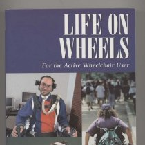 """Image of RC406.P3K37 1999 - Book: Life on Wheels: For the Active Wheelchair User"""" by Gary Karp. """"For people who want to take charge of  their own life experience. Author Gary Karp, ergonmics consultant and long- time chair user, describes: Medical  issues, Day - to - day living issues, and psychological and social issues."""""""