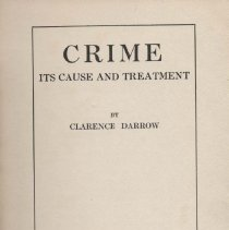 Image of HV6025 .D25 1922c - Crime: Its Cause And Treatment By Clarence Darrow. Includes section on heredity homicide, Juvenile and female criminals, law punishment, war, insanity, and sterillzation.
