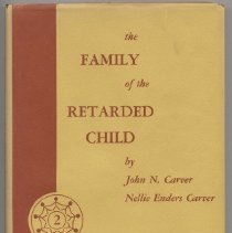 """Image of HV891 .C37 1972 - Book: """"The Family of the Retarded Child"""" , by John N. and Nellie Enders Carver. A study of the authors that began in 155 """"that led to one of the truly distinguished, and therefore unavailable, investigations of the effects of severe retardation on the family."""""""