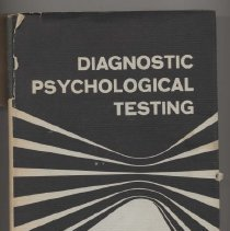 "Image of RC469 .R37 1968 - Book: Diagnostic Psychological Testing"", by David Rapaport, Merton M. Gill, and Roy Schafer. Edited by Robert R. Holt. ""A focused  and theoretically orientend handbook of diagnostic psychological testing."""