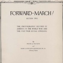 Image of D570 .M27 1935 - Book: Forward--March!. Section Two  The photographic record of America in the world war and the post war social upheaval, by Frank J. Mackey and Marcus Wilson Jernegan, PH.D., advisory editor.