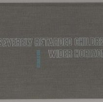 """Image of LC4601 .D27 1971 2 - Book: """"Severely Retarded Children: Wider Horizons"""" [by] Dan D'Amelio.  Contents include, Academic Skills, The Child's Potential, Reading Writing, Arithmetic, Motor Skills, Scouting, Shop, Exploratory  Skill, and A Final Note."""