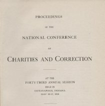 Image of HV88 .A3 1916 - Proceedings of the National Conference of Charities and Correction At The Forty-Third Annual Session Held In Indianapolis, Indiana May 10-17, 1916 Francis H. Gavisk, President William T. Cross, General Secretary