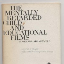 """Image of LC4605 .A2 1966 - The mentally retarded child and educational films , by Willard Abraham, Ph.D. """"Although children may be victims of Fate, they will not be victims of our neglect."""" John F. Kennedy"""